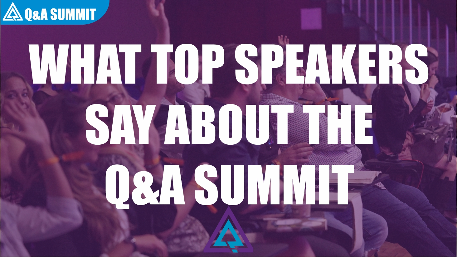 What Speakers say about the QnA Summit
